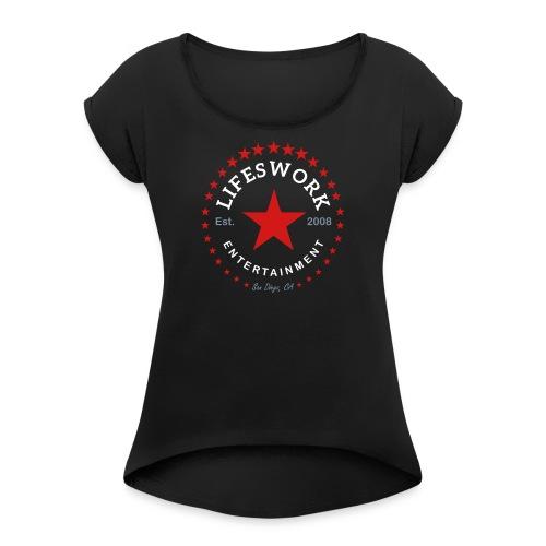 Lifeswork Entertainment - Women's Roll Cuff T-Shirt
