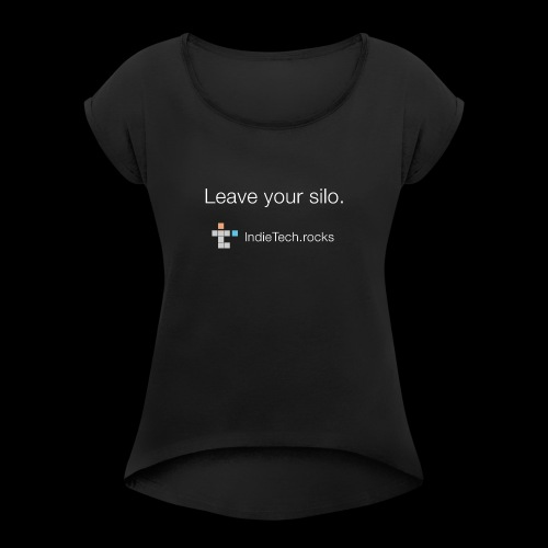 Leave Your Silo - Women's Roll Cuff T-Shirt