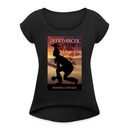 Deer Dancer - Women's Roll Cuff T-Shirt