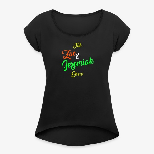 The Zac & Jeremiah Show In-House Logo - Women's Roll Cuff T-Shirt