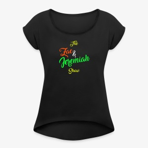 The Zac & Jeremiah Show In-House Logo - Women's Roll Cuff T-Shirt