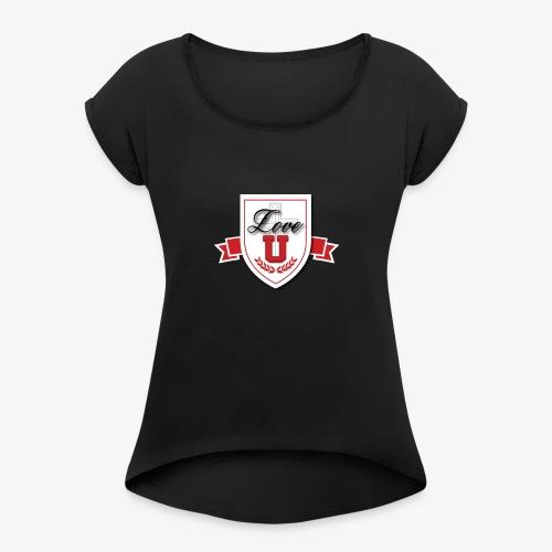Love U. - Women's Roll Cuff T-Shirt