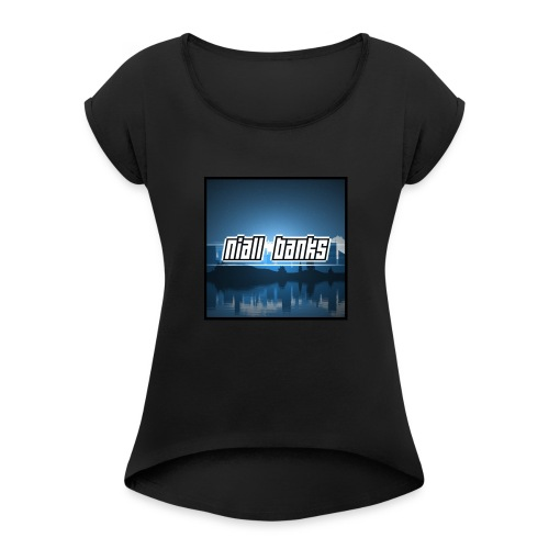 Niall Banks - Women's Roll Cuff T-Shirt
