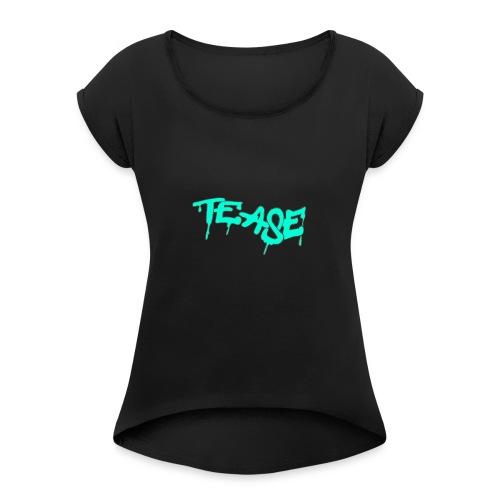 TEASE - Women's Roll Cuff T-Shirt