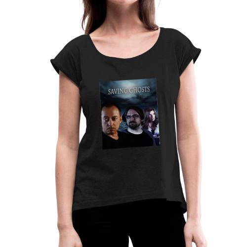 Saving Ghosts - Women's Roll Cuff T-Shirt