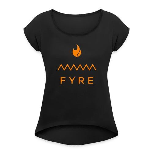 FyreLogoOrange - Women's Roll Cuff T-Shirt