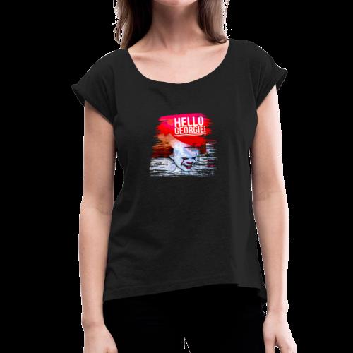 IT hello georgie - Women's Roll Cuff T-Shirt