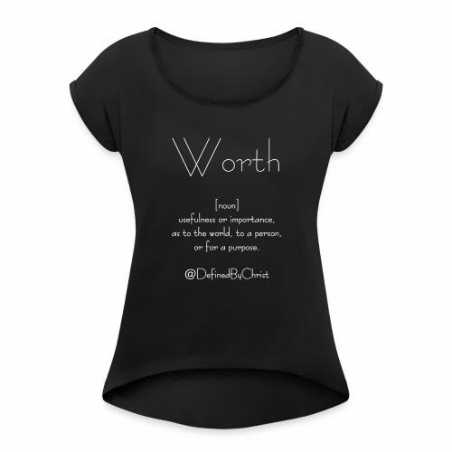 Worth - Women's Roll Cuff T-Shirt