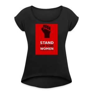 Stand for womens - Women's Roll Cuff T-Shirt