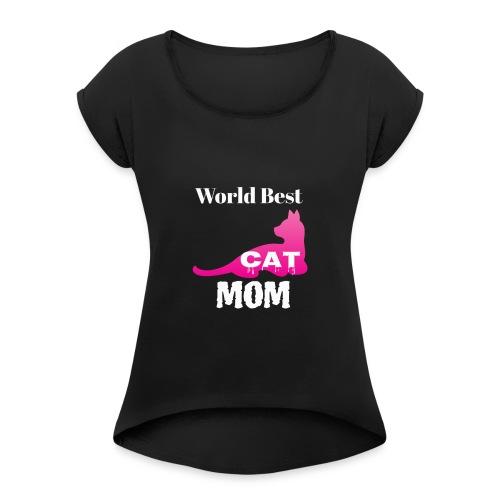 World Best Cat Mom - Women's Roll Cuff T-Shirt