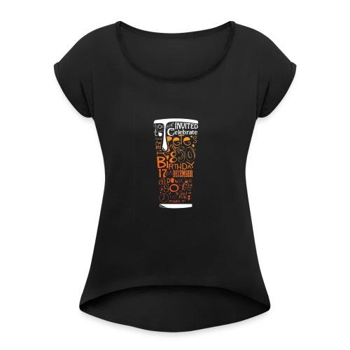 Beer Drunk - Women's Roll Cuff T-Shirt