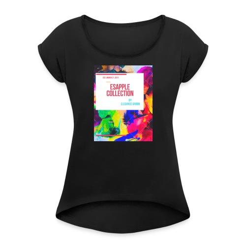 ESAPPLE COLLECTION - Women's Roll Cuff T-Shirt