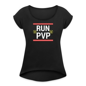 Run PVP - WoW Merch - Women's Roll Cuff T-Shirt