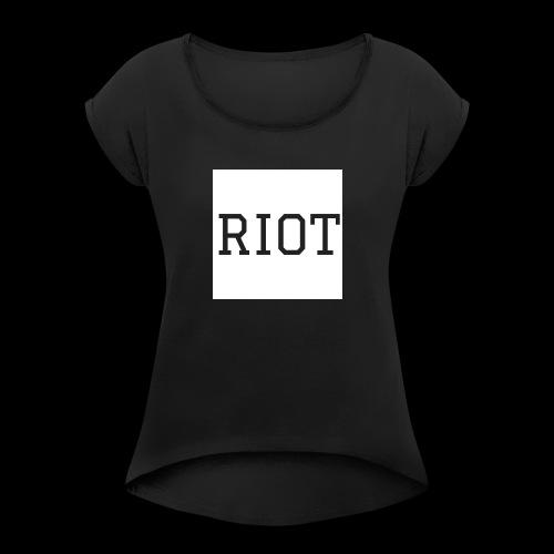 Riot Tee - Women's Roll Cuff T-Shirt