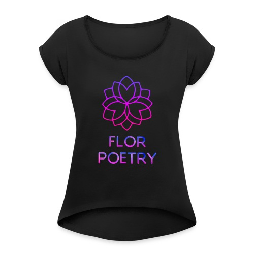 florpoetry - Women's Roll Cuff T-Shirt
