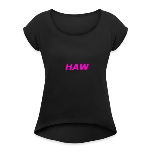 haw - Women's Roll Cuff T-Shirt