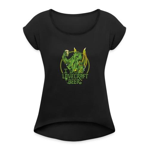 I LOVECRAFT BEER - Women's Roll Cuff T-Shirt
