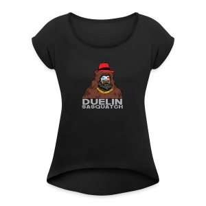 Duelin Sasquatch - Women's Roll Cuff T-Shirt