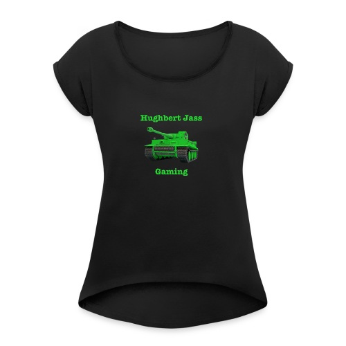 HughbertJassGamingTiger - Women's Roll Cuff T-Shirt