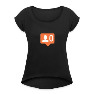 No Followers - Women's Roll Cuff T-Shirt