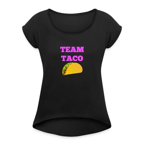 TEAMTACO - Women's Roll Cuff T-Shirt
