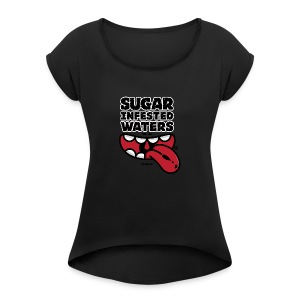 Sugar Infested Waters - Women's Roll Cuff T-Shirt