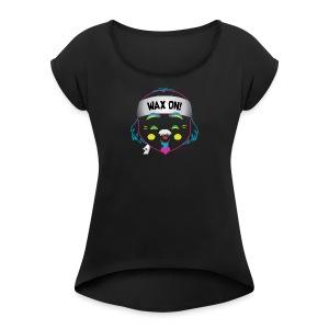 Wax On! Neon - Women's Roll Cuff T-Shirt