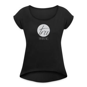 TRU TRAINING LOGO 02 - Women's Roll Cuff T-Shirt