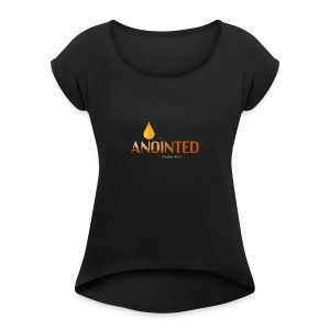 Anointed - Women's Roll Cuff T-Shirt