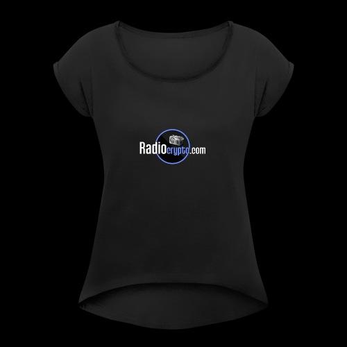 RadioCrypto Logo 1 - Women's Roll Cuff T-Shirt