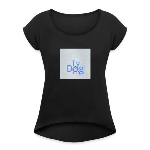 Tydog design - Women's Roll Cuff T-Shirt