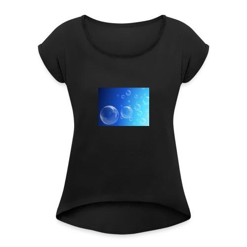 Bubbles - Women's Roll Cuff T-Shirt