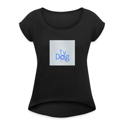 Tydog design - Women's Roll Cuff T-Shirt