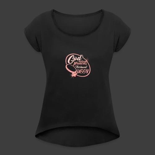 God's Princess Husband's Queen - Women's Roll Cuff T-Shirt
