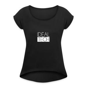 Ideal Tech - Women's Roll Cuff T-Shirt