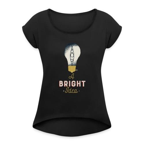 Kayaking is always a bright idea - Women's Roll Cuff T-Shirt