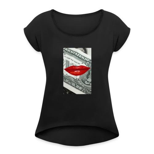 Money talk - Women's Roll Cuff T-Shirt