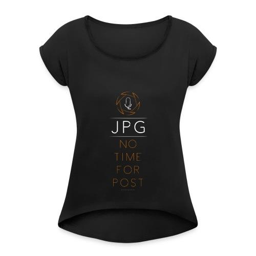 For the JPG Shooter - Women's Roll Cuff T-Shirt