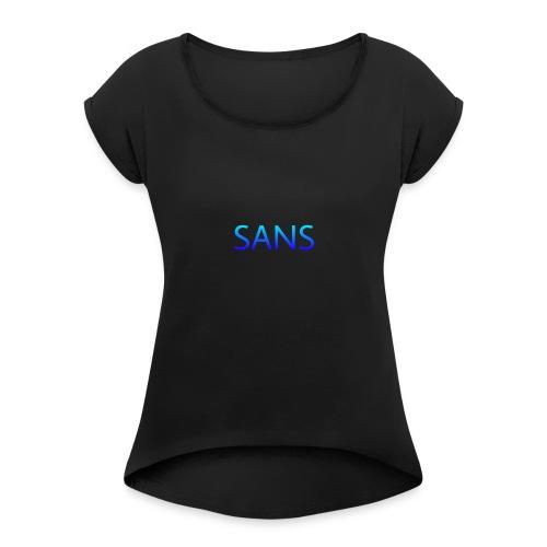 sans logo - Women's Roll Cuff T-Shirt