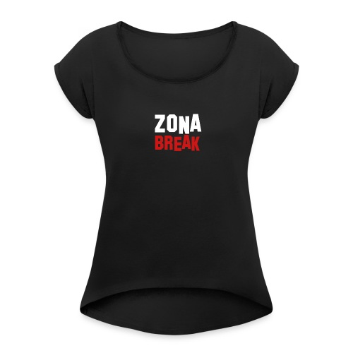 Zonabreak - Women's Roll Cuff T-Shirt