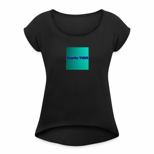 Charlie TUBE pp - Women's Roll Cuff T-Shirt