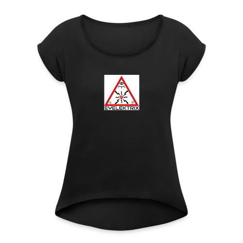 EYELEKTRIX - Women's Roll Cuff T-Shirt