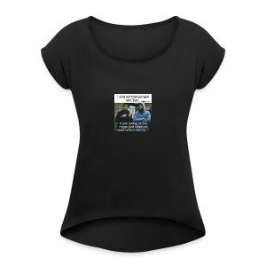 Friends down for friends - Women's Roll Cuff T-Shirt