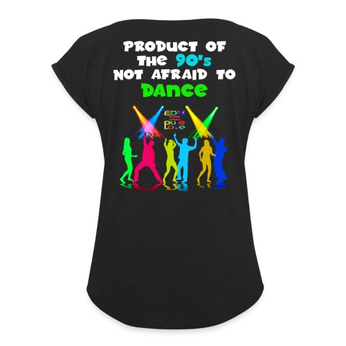 PRODUCT OF THE 90s NOT AFRAID TO DANCE - Women's Roll Cuff T-Shirt