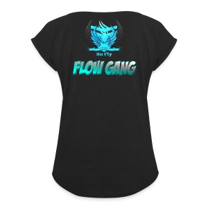 Flow Gang With So Fly Official Logo - Women's Roll Cuff T-Shirt