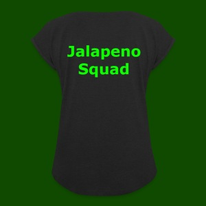 Jalapeno Squad Shirts And Hoodies - Women's Roll Cuff T-Shirt