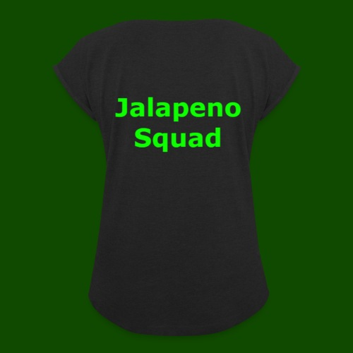 Jalapeno Squad Shirts And Hoodies - Women's Roll Cuff T-Shirt