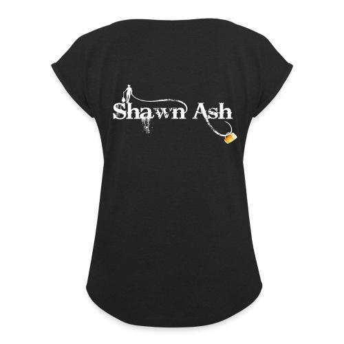 Shawn Ash No Background Logo - Women's Roll Cuff T-Shirt