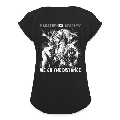 MarathonK9 Academy Graphic Shirt - Women's Roll Cuff T-Shirt