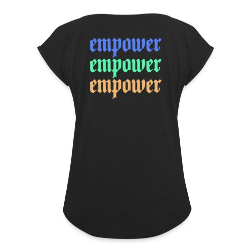 Empower Multi-Colored Special Edition - Women's Roll Cuff T-Shirt